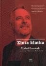 Złota klatkaMichał Znaniecki w rozmowie z Mateuszem Borkowskim Borkowski Mateusz, Znaniecki Michał
