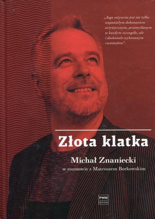 Złota klatka Borkowski Mateusz, Znaniecki Michał