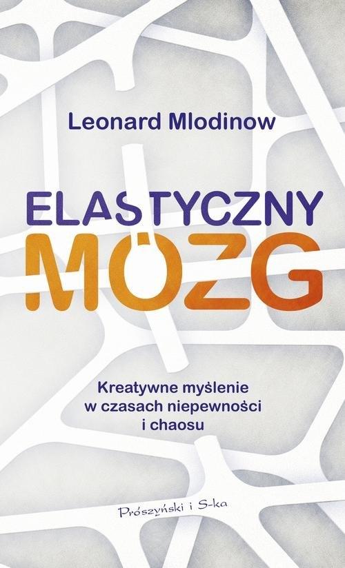 Elastyczny mózg Mlodinow Leonard