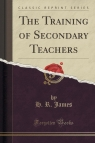 The Training of Secondary Teachers (Classic Reprint)