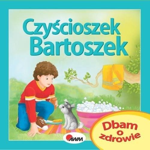 Dbam o zdrowie Czyścioszek Bartoszek Moryc Katarzyna