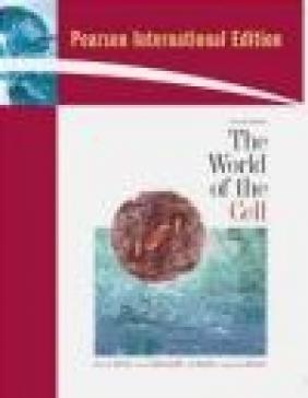 World of the Cell Wayne M. Becker, Greg Bertoni, Jeff Hardin