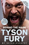 Behind the Mask. My Autobiography - Winner of the 2020 Sports Book of the Fury Tyson