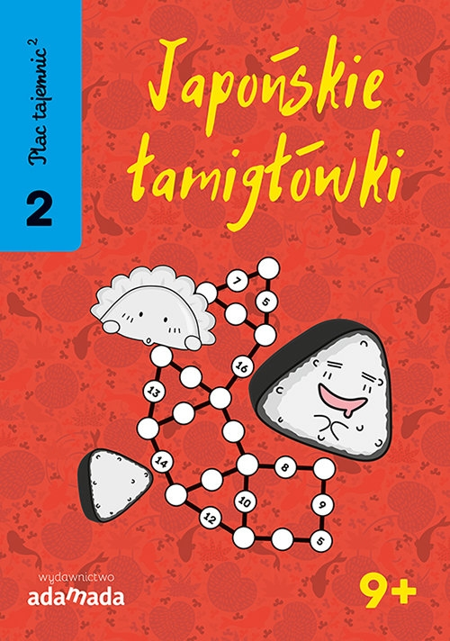 Plac tajemnic 2 Japońskie łamigłówki 2. 9+ Naoki Inaba