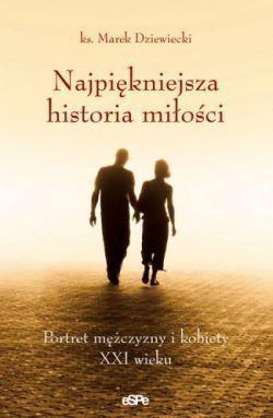 Najpiękniejsza historia miłości Dziewiecki Marek