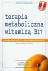 Terapia metaboliczna witaminą B17Stosowana w profilaktyce i leczeniu