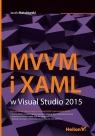 MVVM i XAML w Visual Studio 2015 Matulewski Jacek