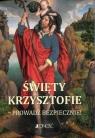 Święty Krzysztofie Prowadź bezpiecznie modlitewnik