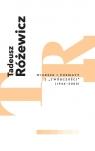 Wiersze i poematy z Twórczości (1946-2005) Różewicz Tadeusz