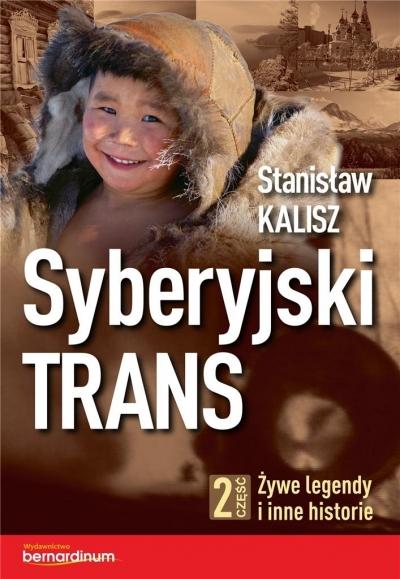 Syberyjski Trans Część 2 Kalisz Stanisław