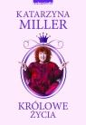 Królowe życia Miller Katarzyna
