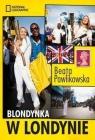 Blondynka w Londynie  Pawlikowska Beata