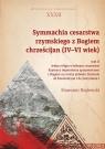 Symmachia cesarstwa rzymskiego z Bogiem chrześcijan (IV-VI wiek) Tom 2