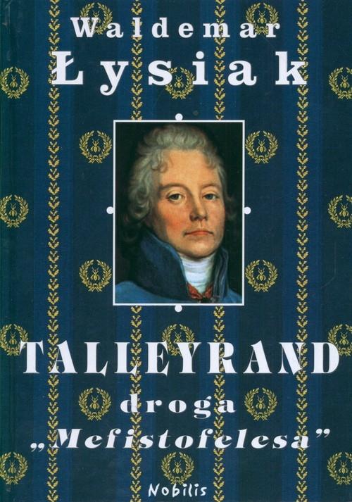 Talleyrand Droga Mefistofelesa Łysiak Waldemar