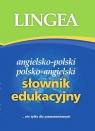 Angielsko-polski i polsko-angielski słownik edukacyjny nie tylko dla Praca zbiorowa