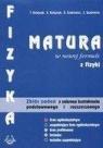 Fizyka. Matura w nowej formule. Zbiór zadań z zakresu kształcenia Teresa i Krzysztof Kutajczyk, Barbara i Zbigniew Szudrowicz
