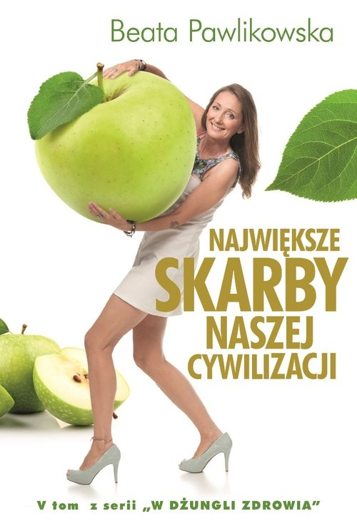 Największe Skarby naszej cywilizacji Pawlikowska Beata