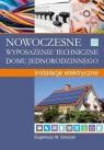Nowoczesne wyposażenie techniczne domu jednorodzinnego dr inż. Eugeniusz M. Sroczan