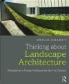 Thinking About Landscape Architecture Bruce Sharky