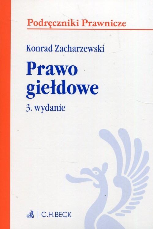 Prawo giełdowe podręczniki Wyd 3 Zacharzewski Konrad