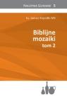 Biblijne Mozaiki tom 2 ks.Janusz Kręcidło