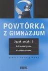 Powtórka z gimnazjum Język polski 2 Od romantyzmu do modernizmu