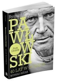 Ryszard Pawłowski. 40 lat w górach. Wywiad rzeka Piotr Drożdż