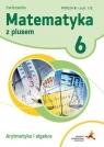 Matematyka z Plusem. Arytmetyka ćwiczenia. wersja B. Klasa 6