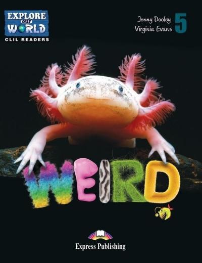 Weird Animals. Reader + DigiBook Jenny Dooley Virginia Evans