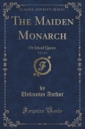 The Maiden Monarch, Vol. 1 of 2