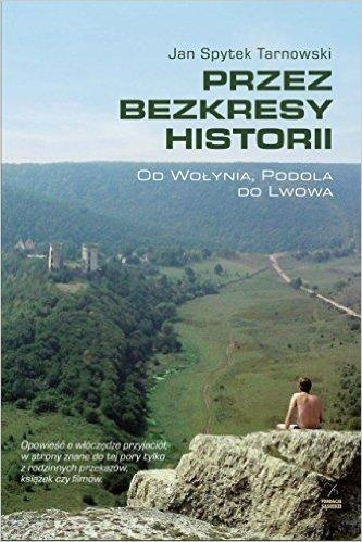 Przez bezkresy historii Tarnowski Jan Spytek
