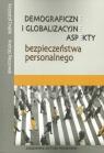 Demograficzne i globalizacyjne aspekty bezpieczeństwa narodowego Drabik Krzysztof, Pieczywok Andrzej