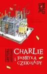 Charlie i fabryka czekolady. Lektura z opracowaniem Roald Dahl