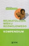 Reumatologia wieku rozwojowego. Kompendium Elżbieta Smolewska (red. nauk.