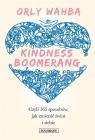 Kindness Boomerang 365 sposobów, jak zmienić świat Orly Wahba