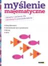 Myślenie matematyczne Zabawy i zadania dla młodszych przedszkolaków