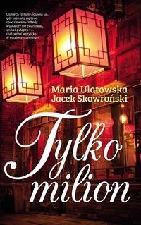 Tylko milion Ulatowska Maria, Skowroński Jacek