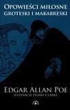 Opowieści miłosne groteski i makabreski Tom 1 Poe Edgar Allan