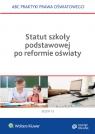 Statut szkoły podstawowej po reformie oświaty Marciniak Lidia, Piotrowska-Albin Elżbieta, Piszko Agata