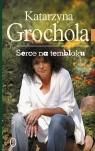Serce na temblaku Grochola Katarzyna