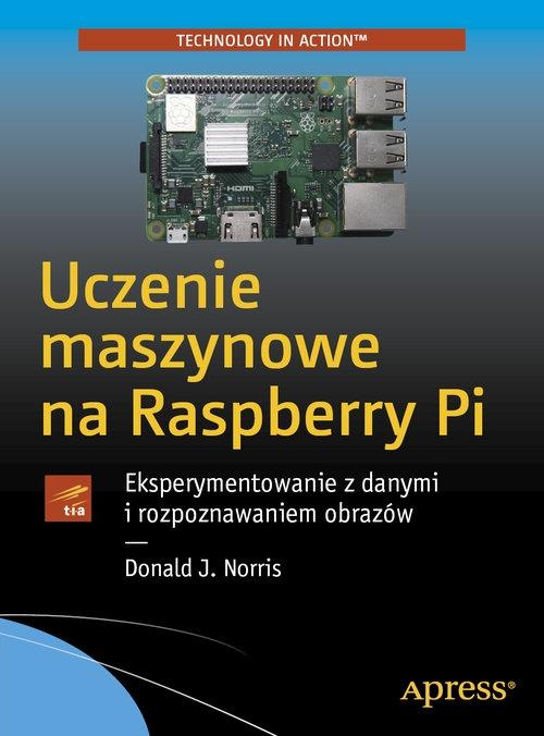 Uczenie maszynowe na Raspberry Pi Donald Norris