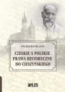 Czeskie a polskie prawa historyczne do Cieszyńskiego Koneczny Feliks