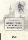 Czeskie a polskie prawa historyczne do Cieszyńskiego.