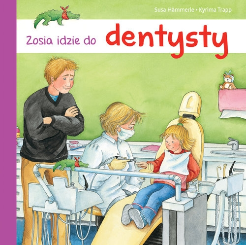 Zosia idzie do dentysty Hämmerle Susa