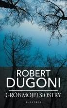 Grób mojej siostry pocket Robert Dugoni