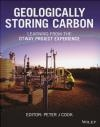 Geologically Storing Carbon: Learning by Doing Peter Cook