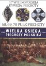 Wielka Księga Piechoty Polskiej 17 Wielkopolska Dywizja Piechoty 68, 69, Praca zbiorowa