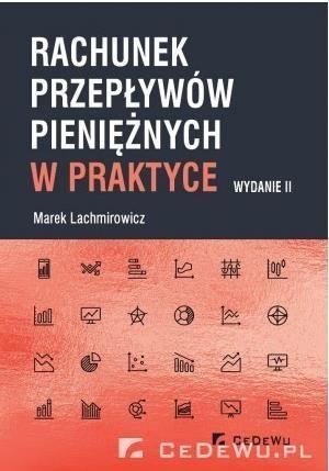Rachunek przepływów pieniężnych w praktyce Lachmirowicz Marek