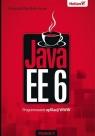 Java EE 6. Programowanie aplikacji WWW Rychlicki-Kicior Krzysztof