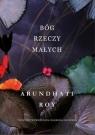 Bóg Rzeczy Małych Roy Arundhati